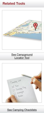 Related Tools. See CampgroundLocator Tool. See Camping Checklists.