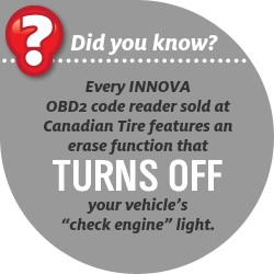 Every INNOVA OBD2 code reader sold at Canadian Tire features an erase function that TURNS OFF your vehicle's check engine light.