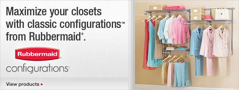 Maximize your closets with custom configurations™ from Rubbermaid®.