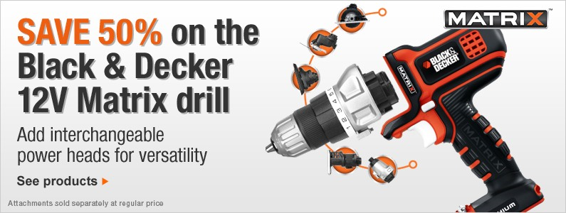 Save 50% on the Black & Decker 12V Matrix Drill. Add interchangeable power tool heads for versatility. See products.