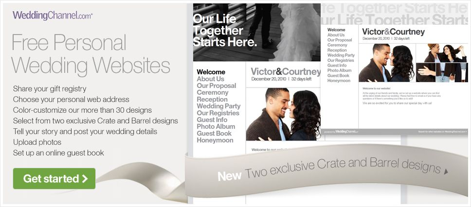 WeddingChannel.com Free Personal Wedding Websites. Share your gift registry. Choose your personal web address. Color-customize our 15 designs. Tell your story and post your wedding details. Upload photos. Set up an online guestbook. Start now.