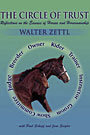 The Circle of Trust; Reflections on the Essence of Horses and Horsemanship by Walter Zettl
