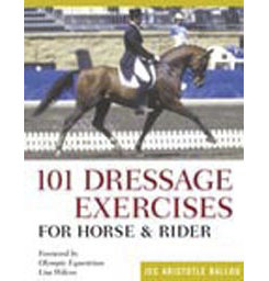 101 Dressage Exercises for Horse & Rider by Jec Ballou