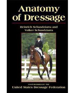 Anatomy of Dressage by Heinrich and Volker Schusdziarra Best Price