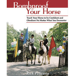 Bombproof Your Horse by Rick Pelicano Best Price