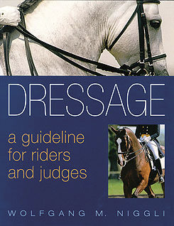 Dressage: A Guideline for Riders and Judges by Wolfgang M. Niggli Best Price