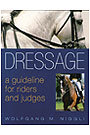 Dressage: A Guideline for Riders and Judges by Wolfgang M. Niggli