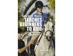 George Morris Teaches Beginners to Ride by George Morris Best Price