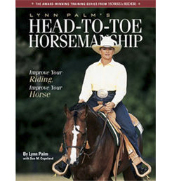 Head to Toe Horsemanship by Lynn Palm