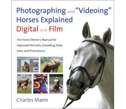 Photographing and Videoing Horses Explained by Charles Mann Best Price