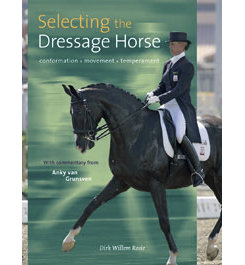 Selecting the Dressage Horse by Dirk Willam Rosie