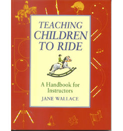 Teaching Children to Ride by Jane Wallace Best Price