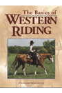 The Basics of Western Riding by Charlene Strickland