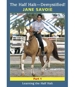 The Half Halt Demystified-DVD 1 Learning to Half Halt by Jane Savoie