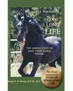 Help Your Horse Live a Good Long Life by Dr. Karen Hayes Best Price