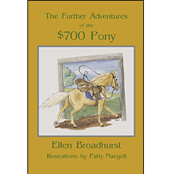 The Further Adventures of the $700 Pony by Patty Naegelli Best Price