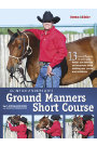 Clinton Anderson's Ground Manners Short Course