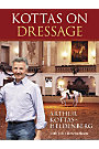 Kottas On Dressage by Arthur Kottas-Heldenberg