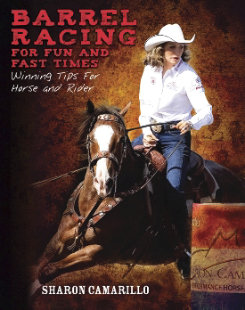 Barrel Racing for Fun and Fast Times by Sharon Camarillo Best Price