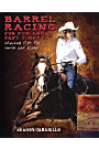 Barrel Racing for Fun and Fast Times by Sharon Camarillo