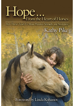 Hope From the Heart of Horses by Kathy Pike and Linda Kohanov Best Price