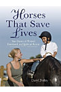 Horses That Save Lives by Cheryl Dudley