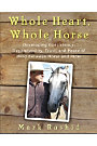 Whole Heart Whole Horse by Mark Rashid