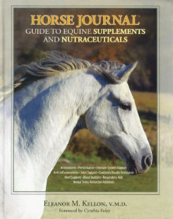 Horse Journal Guide to Supplements and Nutraceuticals by Dr. Eleanor Kellon Best Price