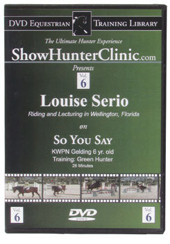 DVD Equestrian Video Library Show Hunter Louise Serrio on So You Say Best Price