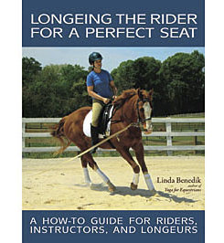 Longeing the Rider for a Perfect Seat by Linda Benedik Best Price
