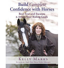 Build Complete Confidence with Horses by Kelly Marks Best Price
