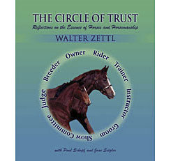 The Circle of Trust;  Reflections on the Essence of Horses and Horsemanship by Walter Zettl Best Price
