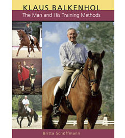 Klaus Balkenhol The Man and His Training Methods by Britta Schoffman Best Price
