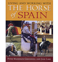 Living and Working with the Horse of Spain by P.Greenwell and J.Lake