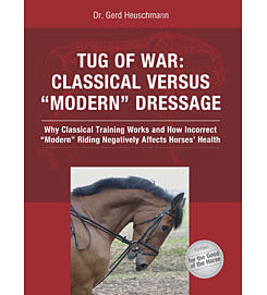 Tug of War: Classical vs Modern Dressage by Dr. Gerd Heuschmann
