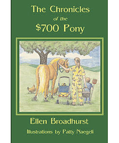 The Chronicles of the $700 Pony by Ellen Broadhurst Best Price