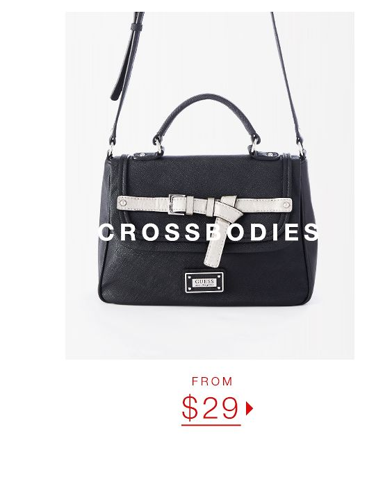 CROSS-BODIES FROM $29 ▶