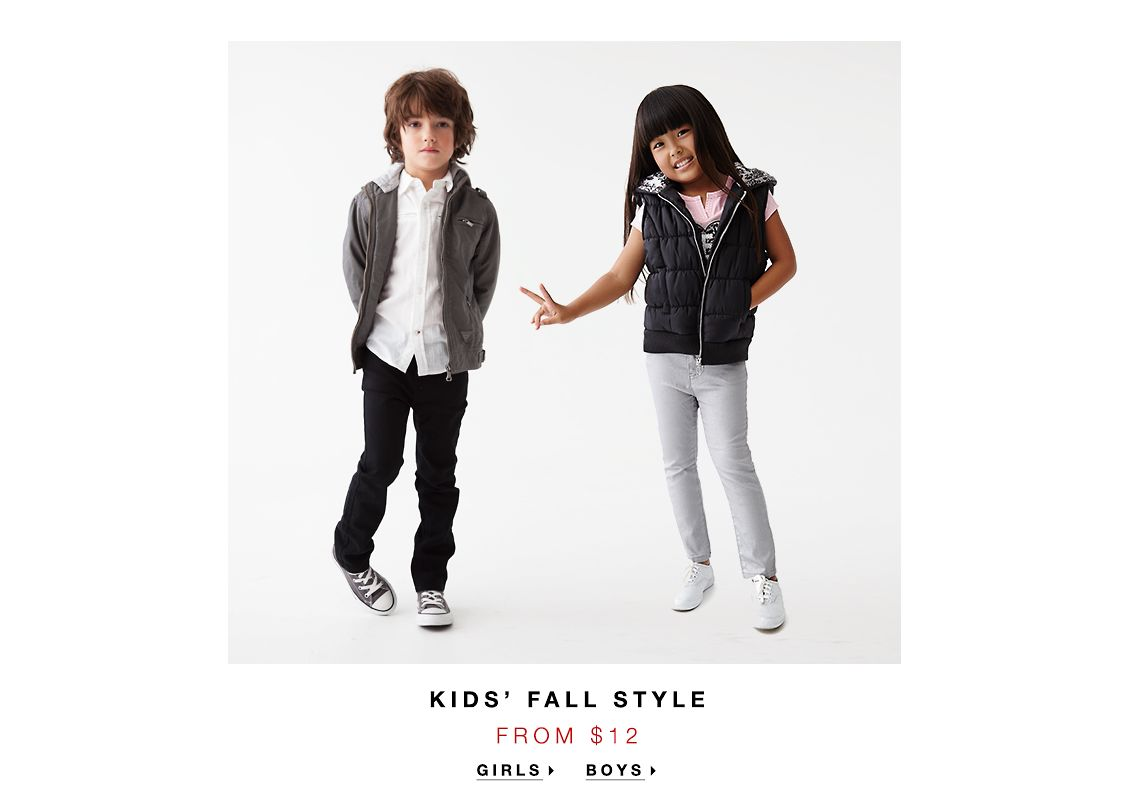 KIDS' FALL STYLE FROM $12