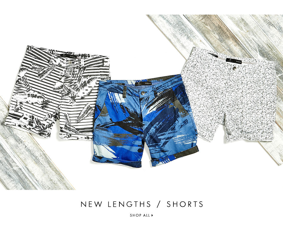 NEW LENGTHS / SHORTS