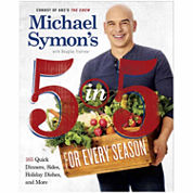 Michael Symon's 5 in 5 For Every Season Cookbook