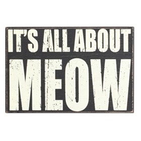It's All About Meow Plaque