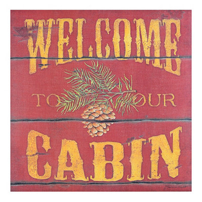 Welcome To Our Cabin Canvas Art Print