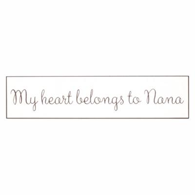 My Heart Belongs To Nana Wall Plaque