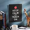 Keep Calm & Teach On Tin Wall Plaque