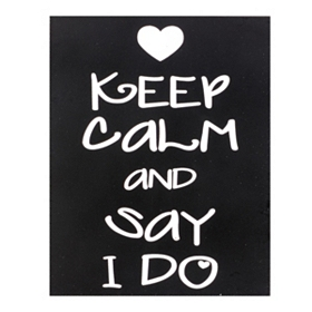 Keep Calm & Say I Do Wall Plaque