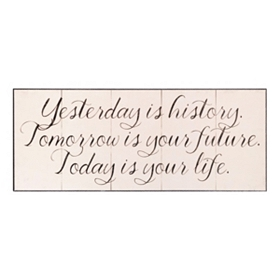 Yesterday Is History Wall Plaque