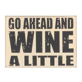 Wine A Little Wall Plaque
