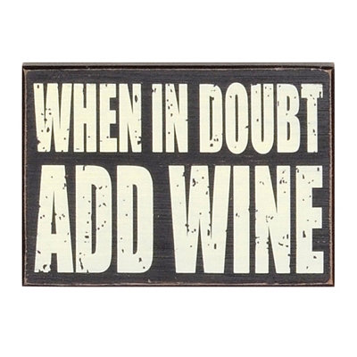 When In Doubt Add Wine Wall Plaque