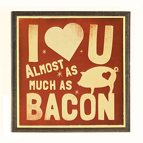 Love You As Much As Bacon Wall Plaque