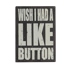 Wish I Had a Like Button Wall Plaque